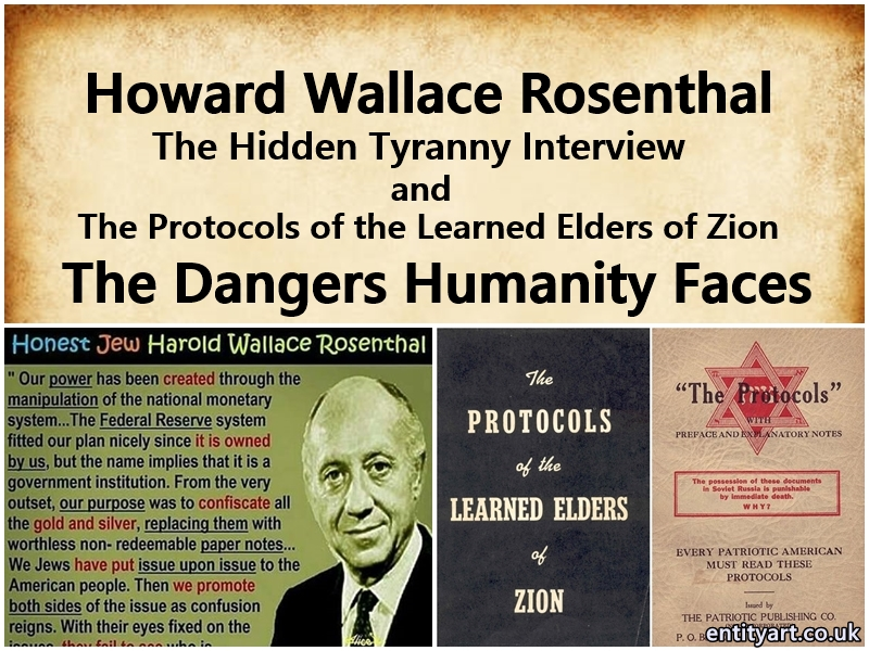 Harold Wallace Rosenthal and The Protocols of the Learned Elders of Zion – The Dangers Humanity Faces – Zionism – New World Order