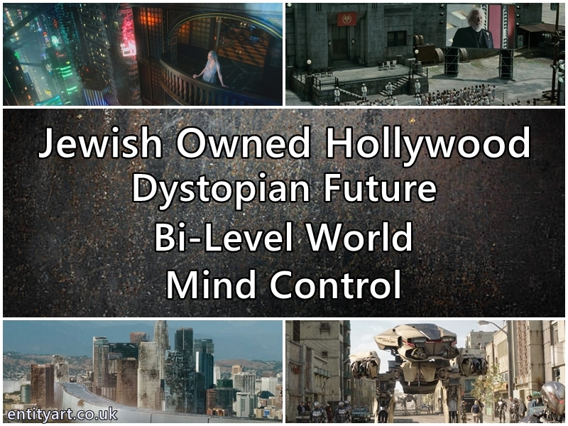 Jewish Owned Hollywood – Programming – Dystopian Future – Bi-Level World – Brainwashing – Mind Control