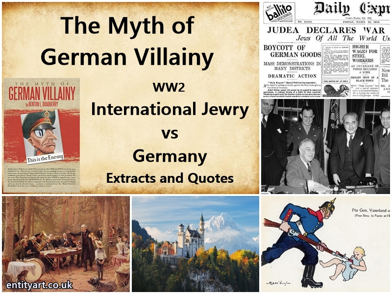 The Myth of German Villainy – WW2 – International Jewry vs Germany