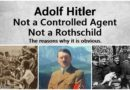 Adolf Hitler was not a Controlled Agent. He was not a Rothschild.