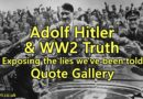 Adolf Hitler & WW2 Truth – Quote Gallery – Exposing the Lies