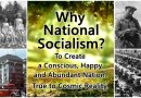 Why National Socialism? An Awakened, Happy and Abundant Nation.