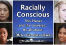 Racially Conscious – The Universe… it's all about DNA – (((Multiculturalism))), Diversity, Brainwashing