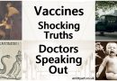 Vaccines – Shocking Truths – Doctors Speaking Out…