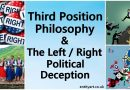Third Position Philosophy and the Left / Right Political Deception