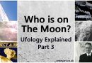 Who is on The Moon? – Ufology Explained, Part 3