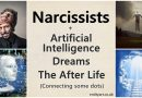 Narcissists, Artificial Intelligence, Movies, Dreams, The After Life – Are Narcissists and Psychopaths Human Souls?